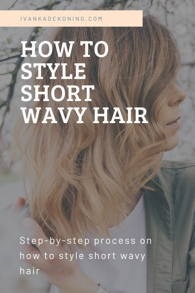 HOW TO STYLE SHORT WAVY HAIR