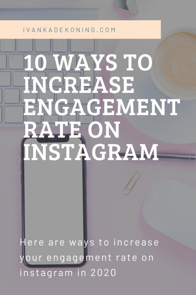 10 WAYS TO INCREASE ENGAGEMENT RATE ON INSTAGRAM