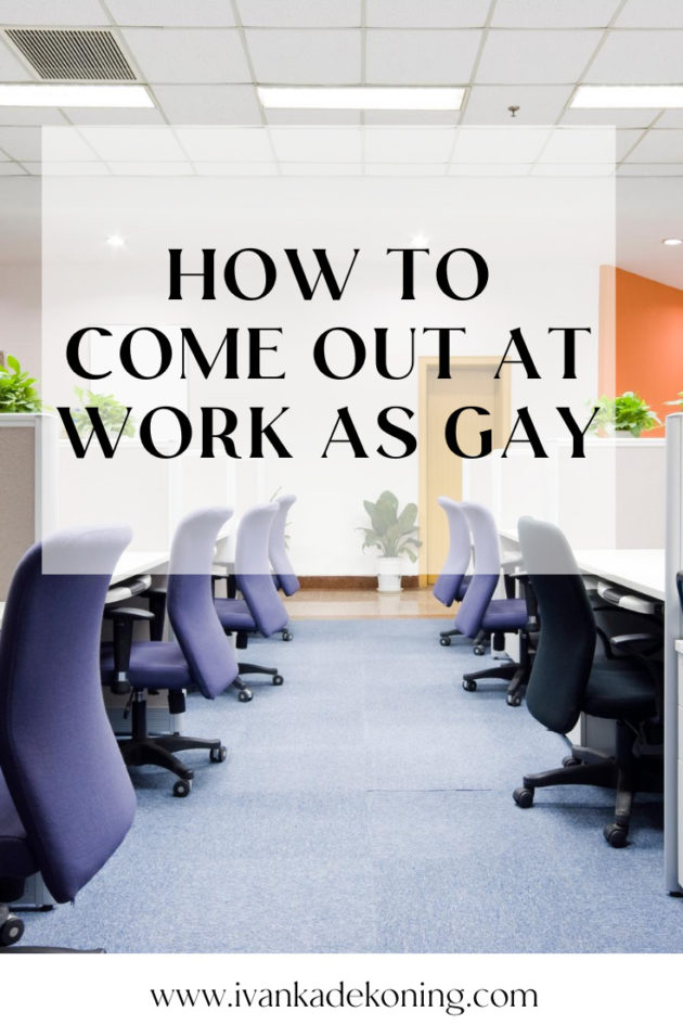 HOW TO COME OUT AT WORK